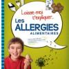 Thumbnail image for Laisse-moi t'expliquer… Les allergies alimentaires